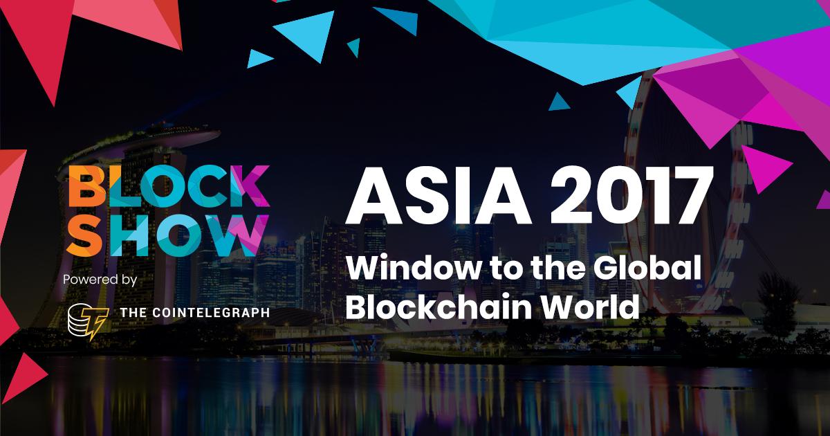 BlockShow Asia 2017 bởi Cointelegraph – Singapore ngày 29-30/11