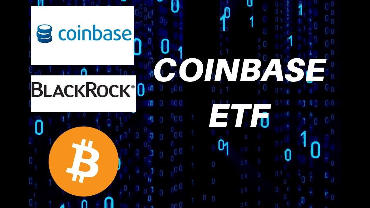 Thêm một tin đồn: Coinbase hợp tác với BlackRock phát triển ETF cho crypto?