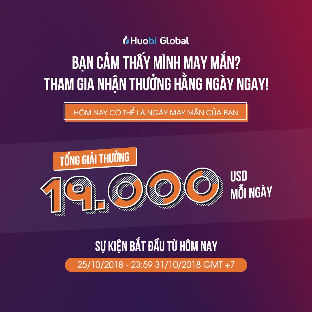 [PR] Tham gia nhận thưởng lên đến 19.000 USD mỗi ngày cùng Huobi Global