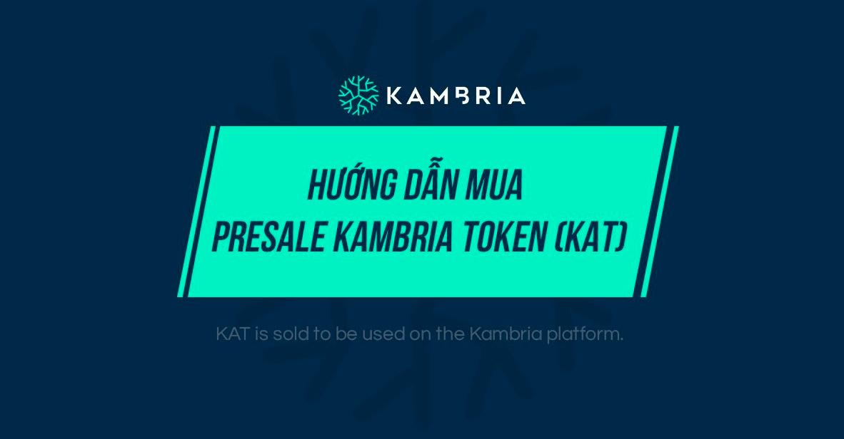 Hướng dẫn chi tiết mua Pre-sale Kambria Token (KAT)