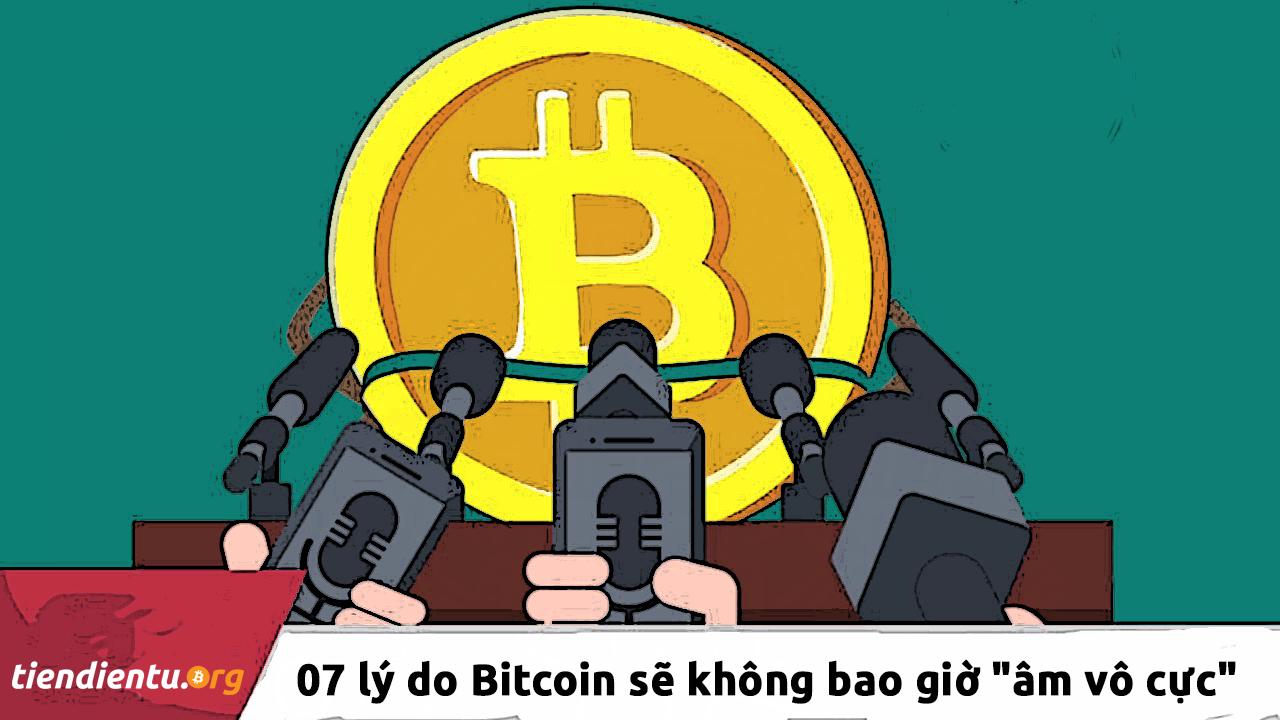 """07 lý do chứng minh Bitcoin sẽ không bao giờ về """"âm vô cực"""""""